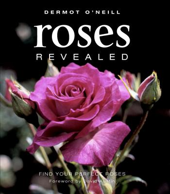 Roses Revealed by Dermot O''Neill